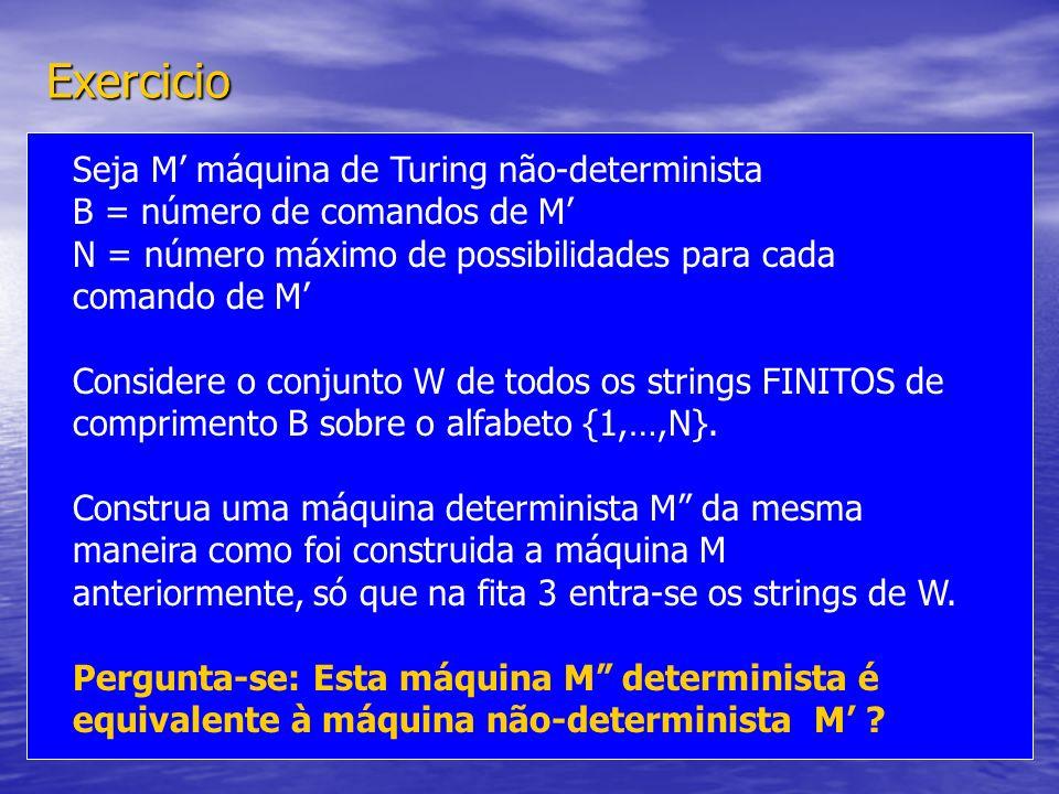 Exercicio Seja M' máquina de Turing não-determinista