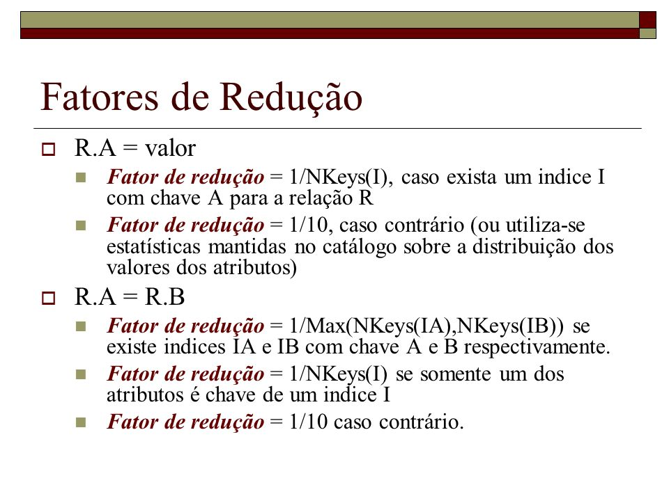Fatores de Redução R.A = valor R.A = R.B