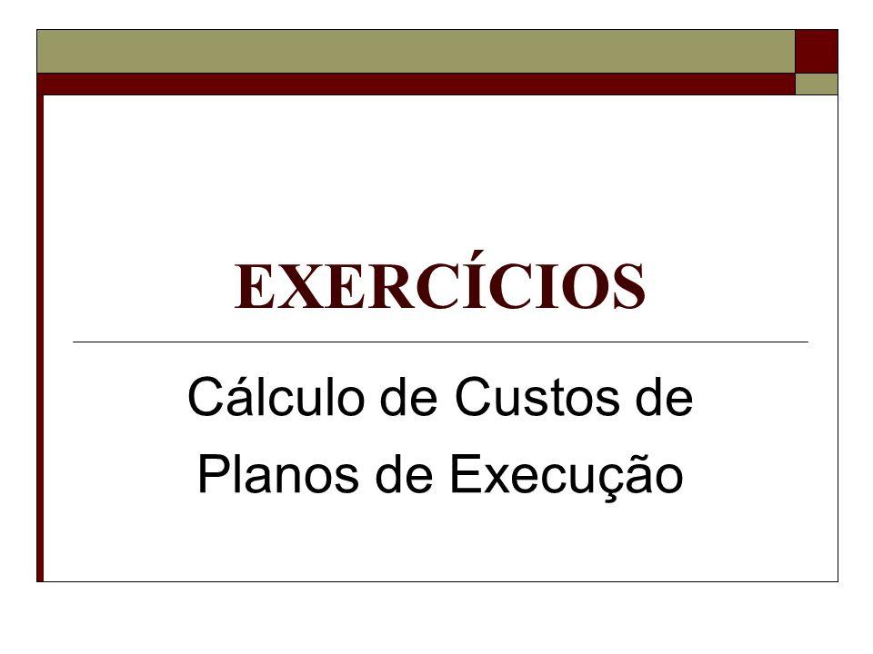 Cálculo de Custos de Planos de Execução