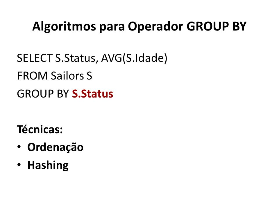 Algoritmos para Operador GROUP BY