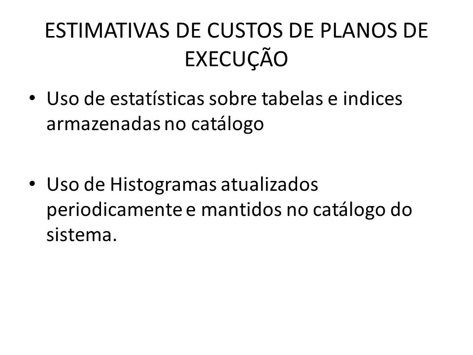 ESTIMATIVAS DE CUSTOS DE PLANOS DE EXECUÇÃO