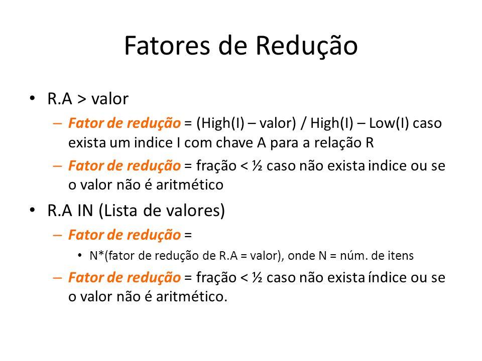 Fatores de Redução R.A > valor R.A IN (Lista de valores)
