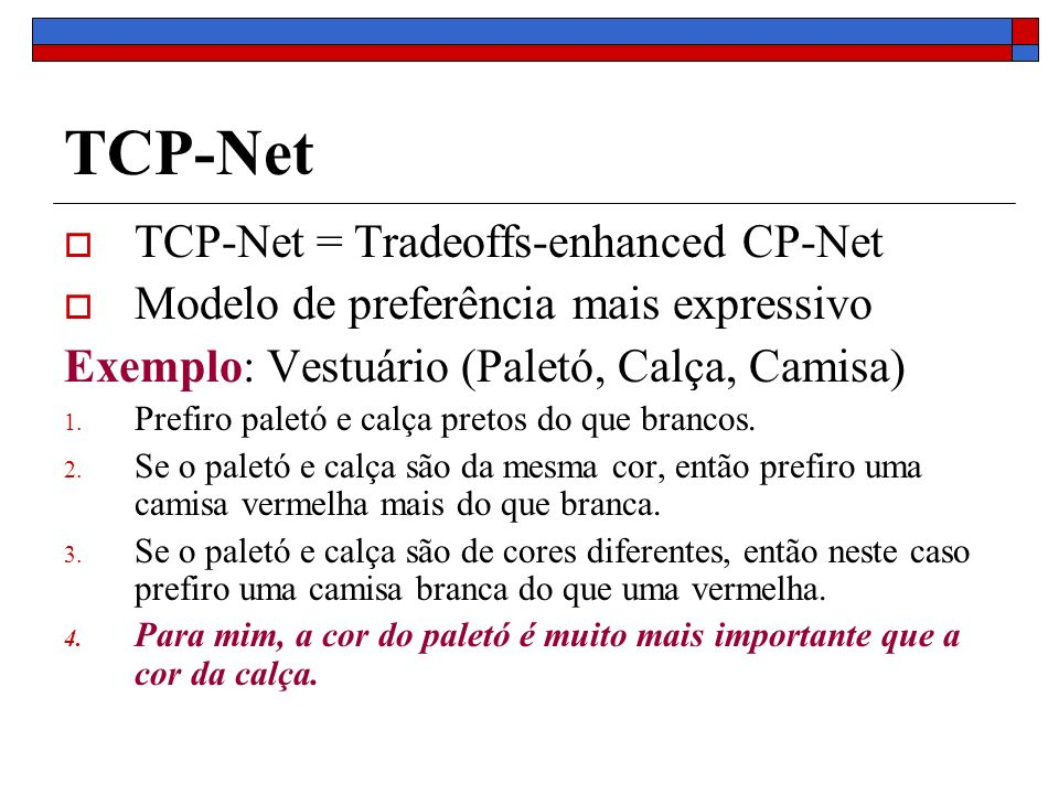TCP-Net TCP-Net = Tradeoffs-enhanced CP-Net