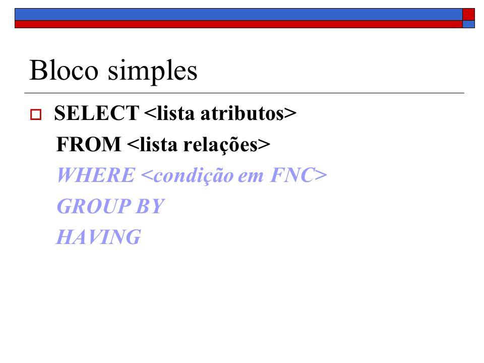 Bloco simples SELECT <lista atributos>