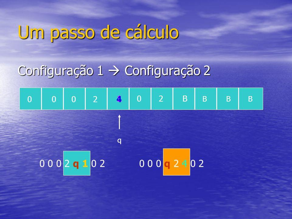 Um passo de cálculo Configuração 1  Configuração 2 0 0 0 2 q 1 0 2