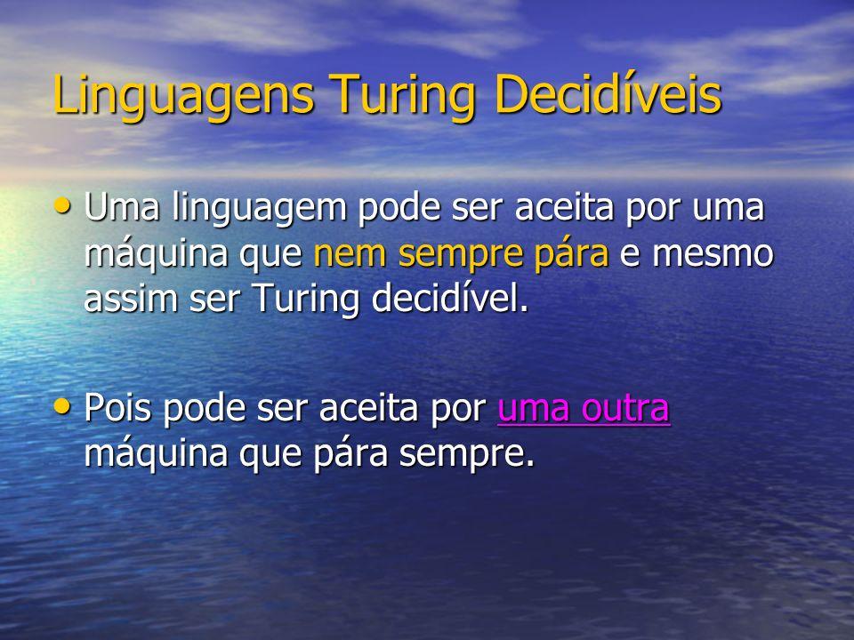 Linguagens Turing Decidíveis