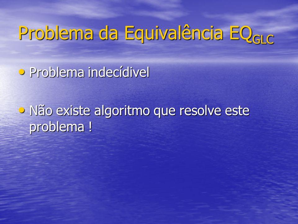 Problema da Equivalência EQGLC
