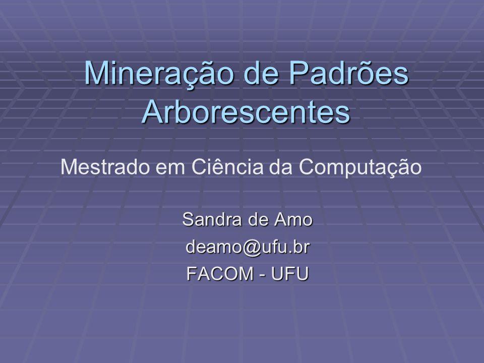 Mineração de Padrões Arborescentes