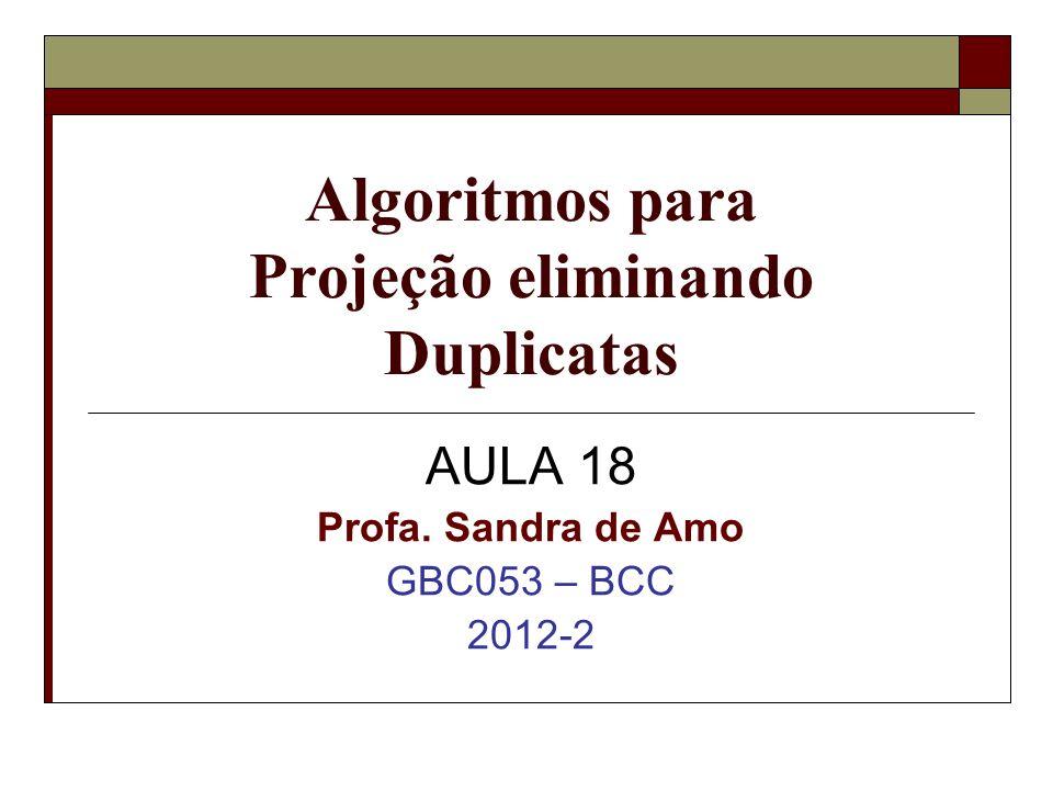 Algoritmos para Projeção eliminando Duplicatas