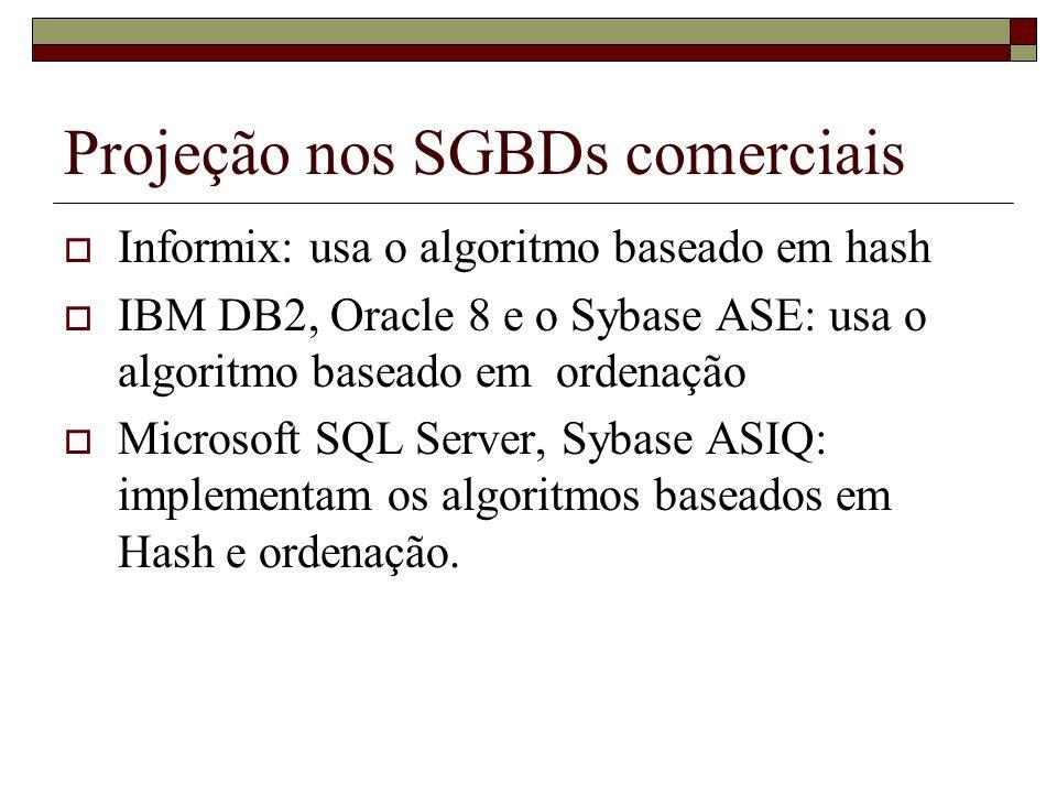 Projeção nos SGBDs comerciais