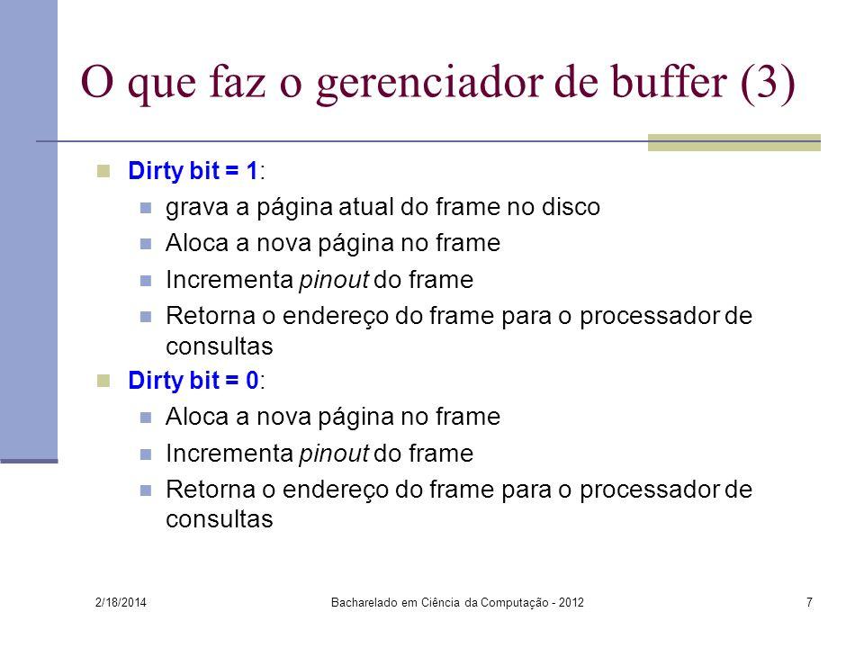 O que faz o gerenciador de buffer (3)