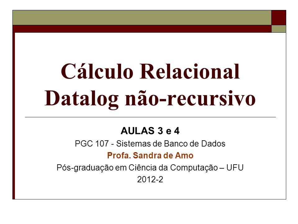 Cálculo Relacional Datalog não-recursivo