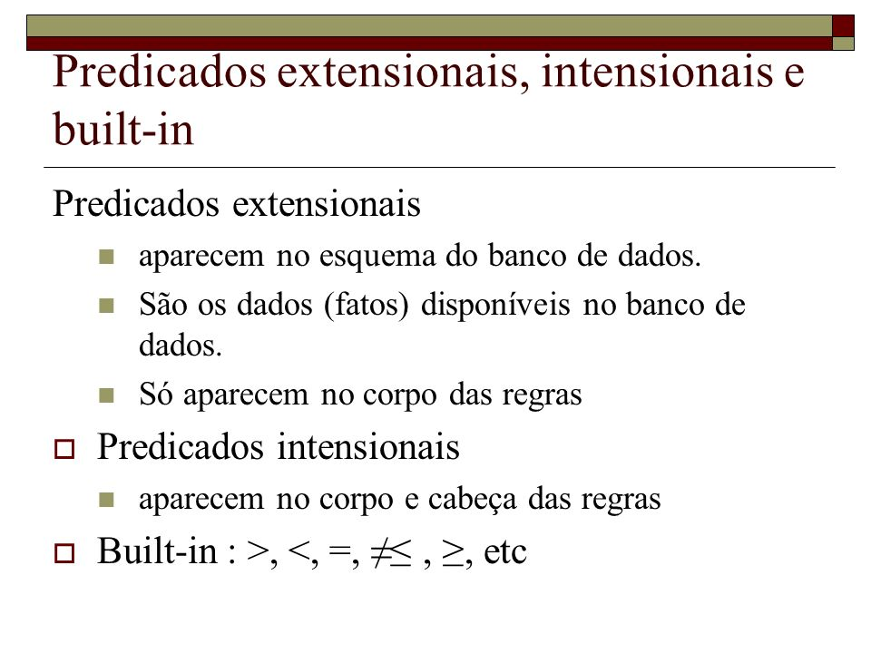 Predicados extensionais, intensionais e built-in
