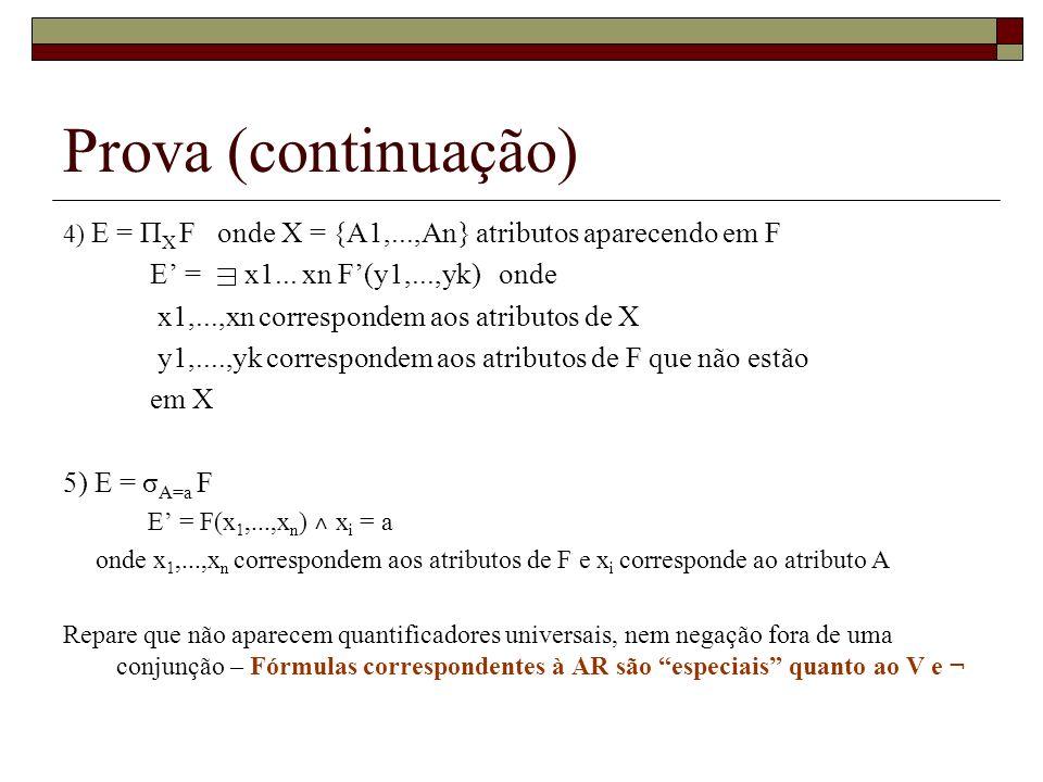 Prova (continuação) E' = x1... xn F'(y1,...,yk) onde