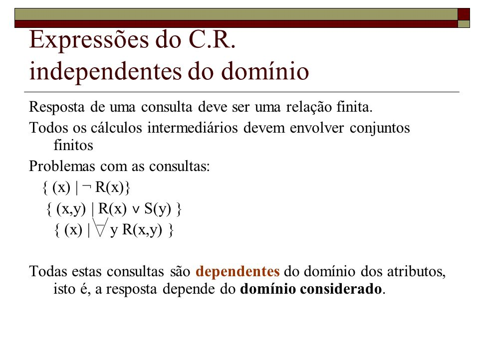 Expressões do C.R. independentes do domínio