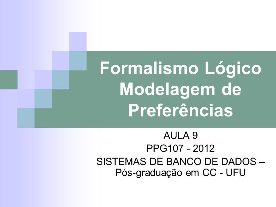 Formalismo Lógico Modelagem de Preferências