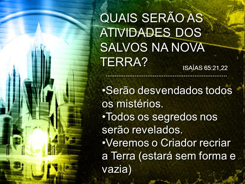 QUAIS SERÃO AS ATIVIDADES DOS SALVOS NA NOVA TERRA