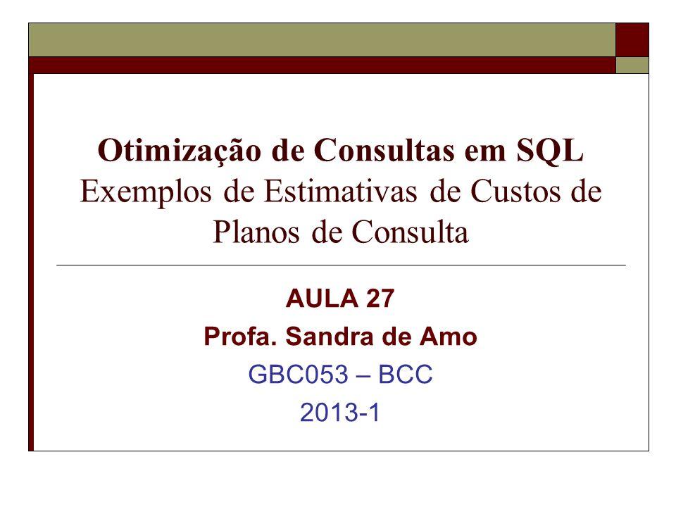 AULA 27 Profa. Sandra de Amo GBC053 – BCC 2013-1