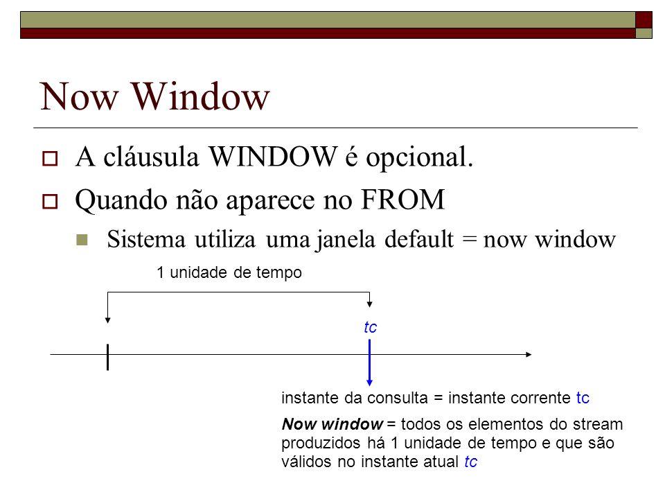 Now Window A cláusula WINDOW é opcional. Quando não aparece no FROM