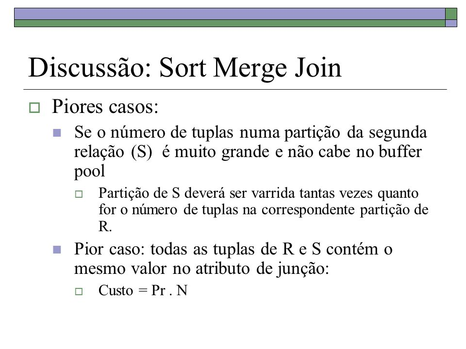 Discussão: Sort Merge Join