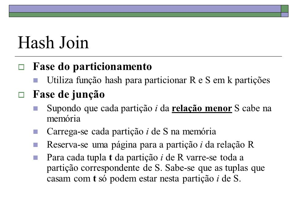 Hash Join Fase do particionamento Fase de junção