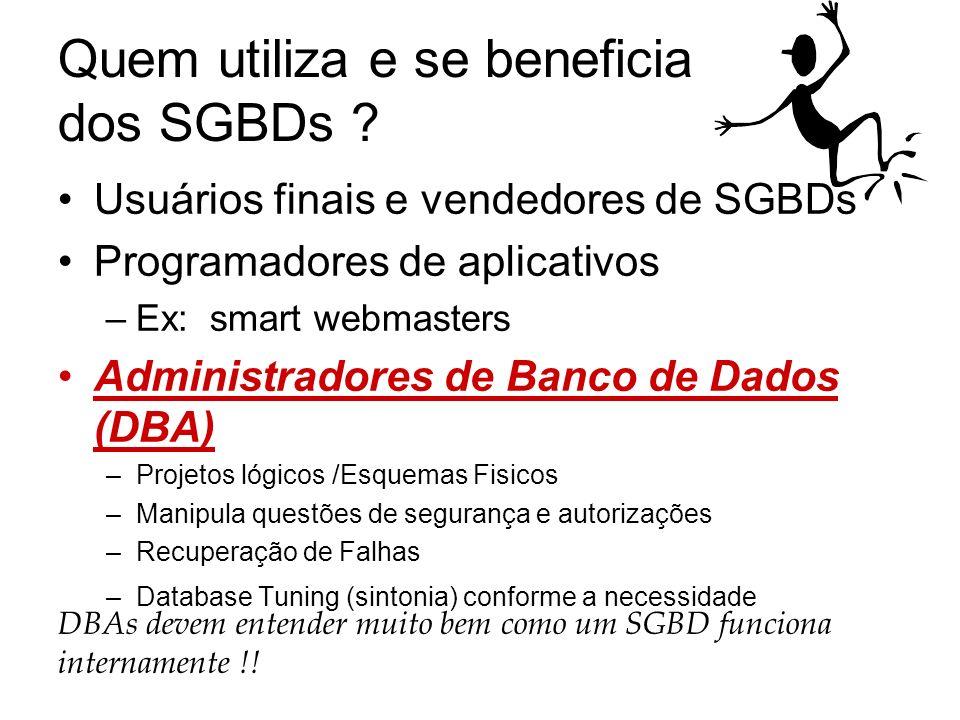 Quem utiliza e se beneficia dos SGBDs