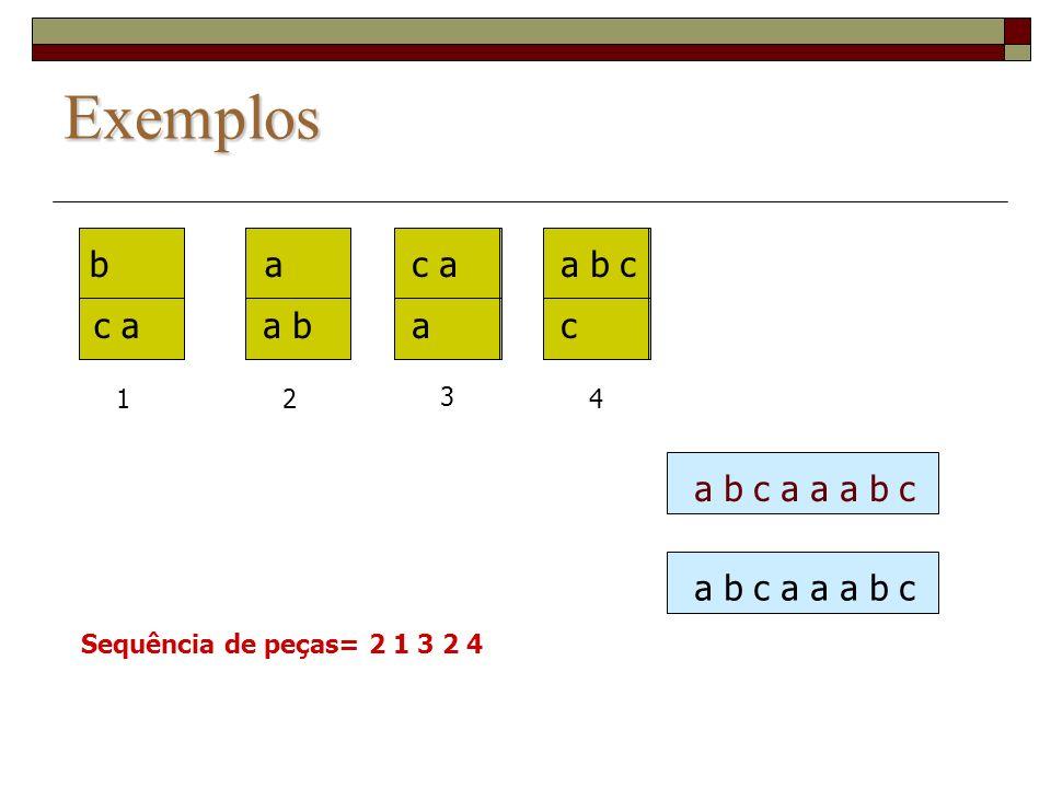 Exemplos b c a b c a a a b a a b a a b c a a c a a a b c c a b c c
