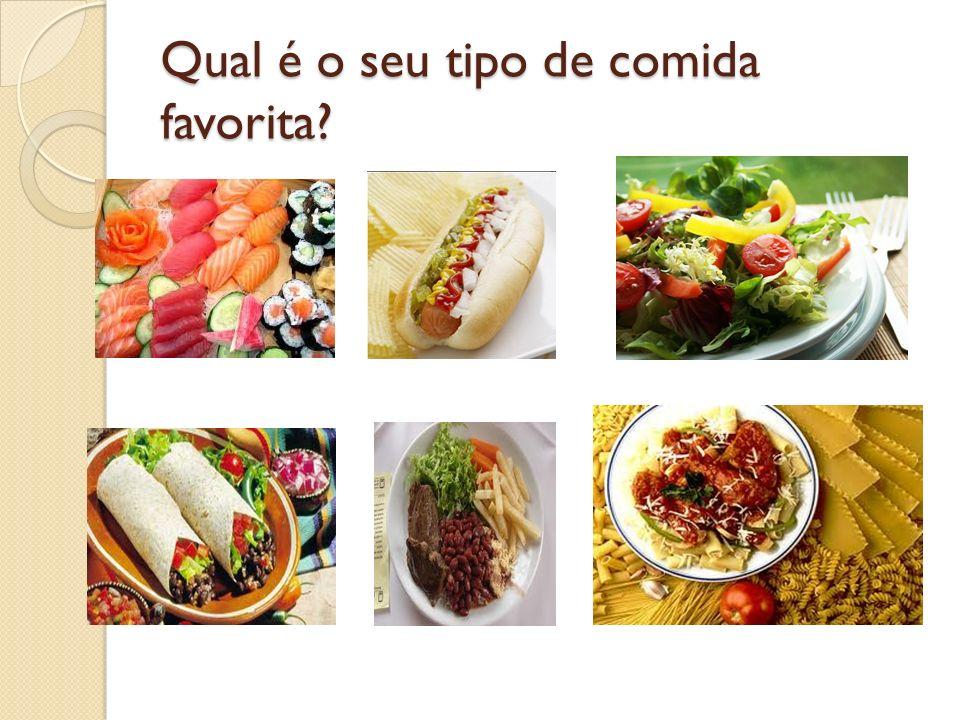 Qual é o seu tipo de comida favorita