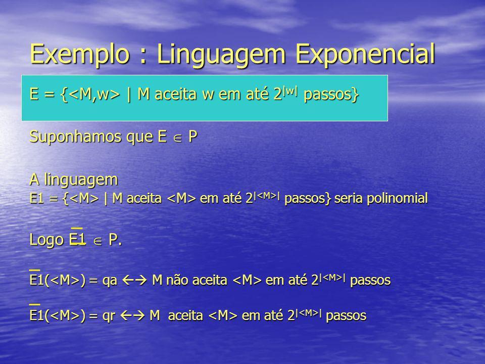 Exemplo : Linguagem Exponencial