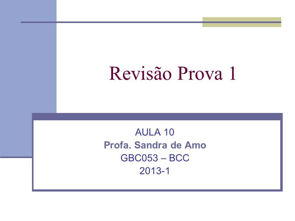 AULA 10 Profa. Sandra de Amo GBC053 – BCC 2013-1