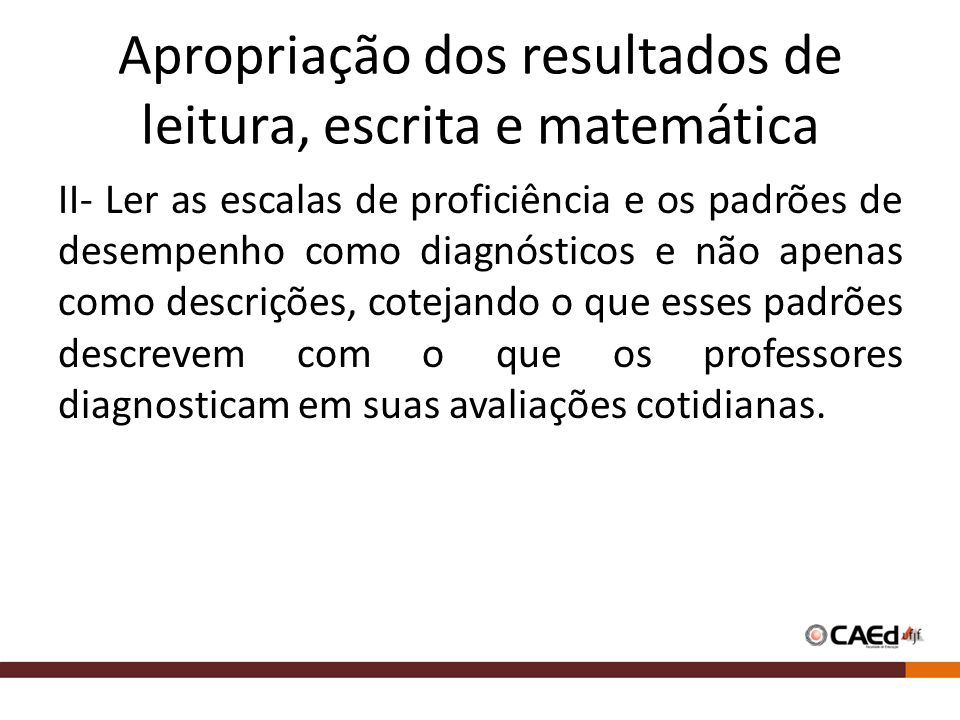 Apropriação dos resultados de leitura, escrita e matemática