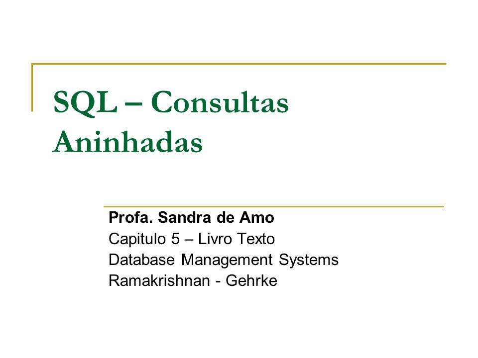 SQL – Consultas Aninhadas