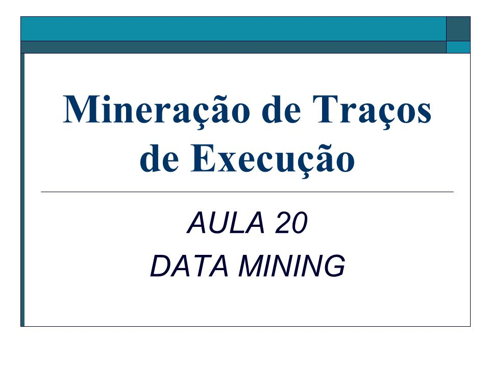 Mineração de Traços de Execução