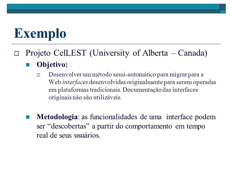 Exemplo Projeto CelLEST (University of Alberta – Canada) Objetivo: