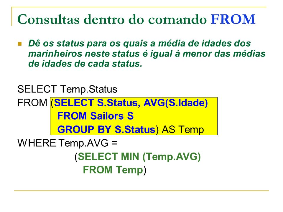 Consultas dentro do comando FROM