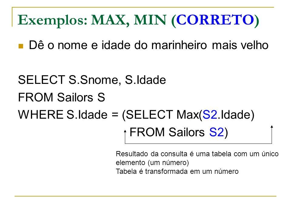 Exemplos: MAX, MIN (CORRETO)