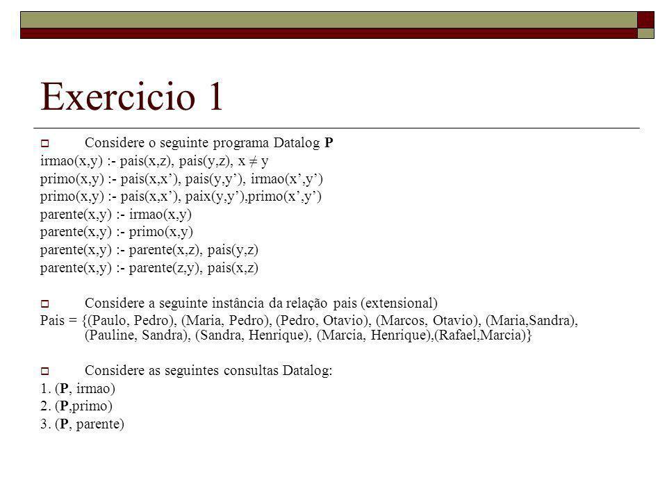 Exercicio 1 Considere o seguinte programa Datalog P