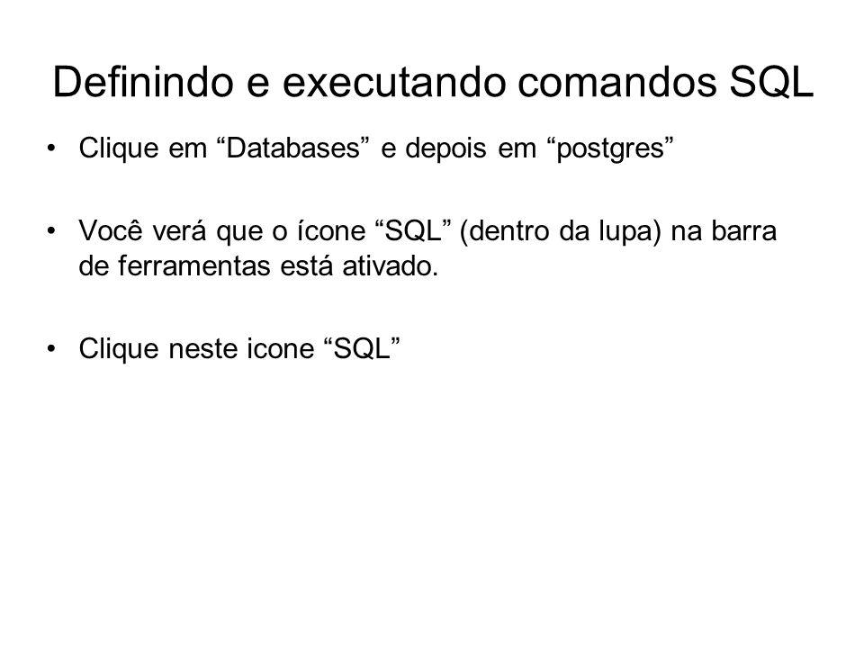 Definindo e executando comandos SQL