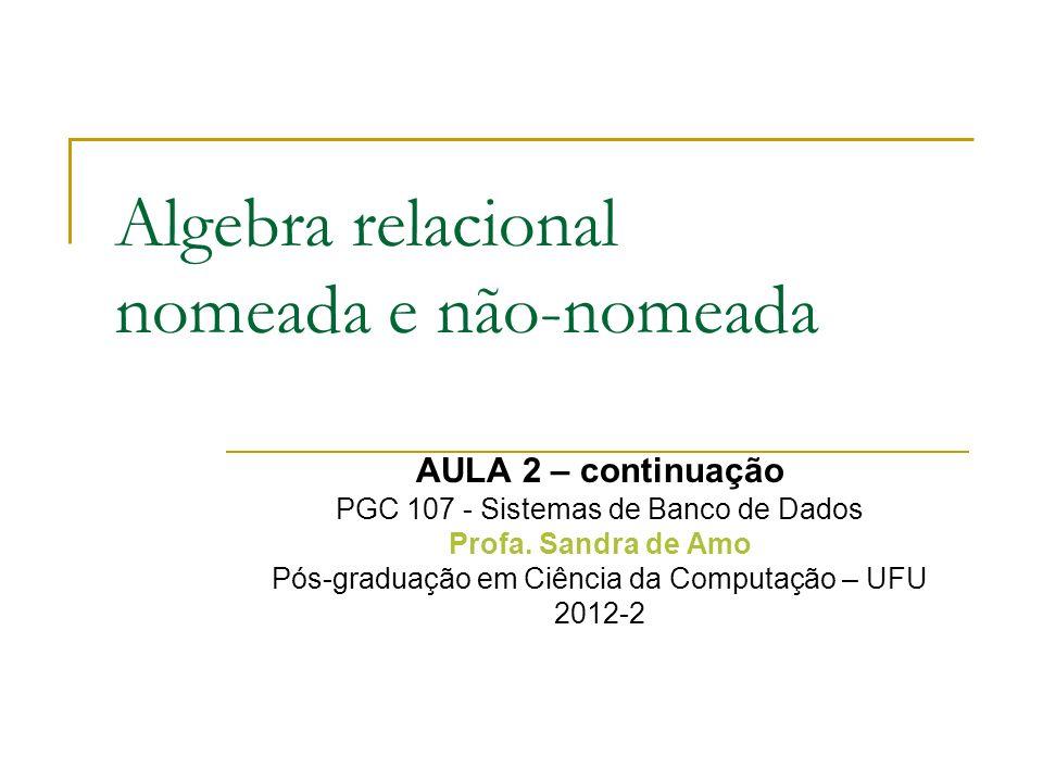 Algebra relacional nomeada e não-nomeada