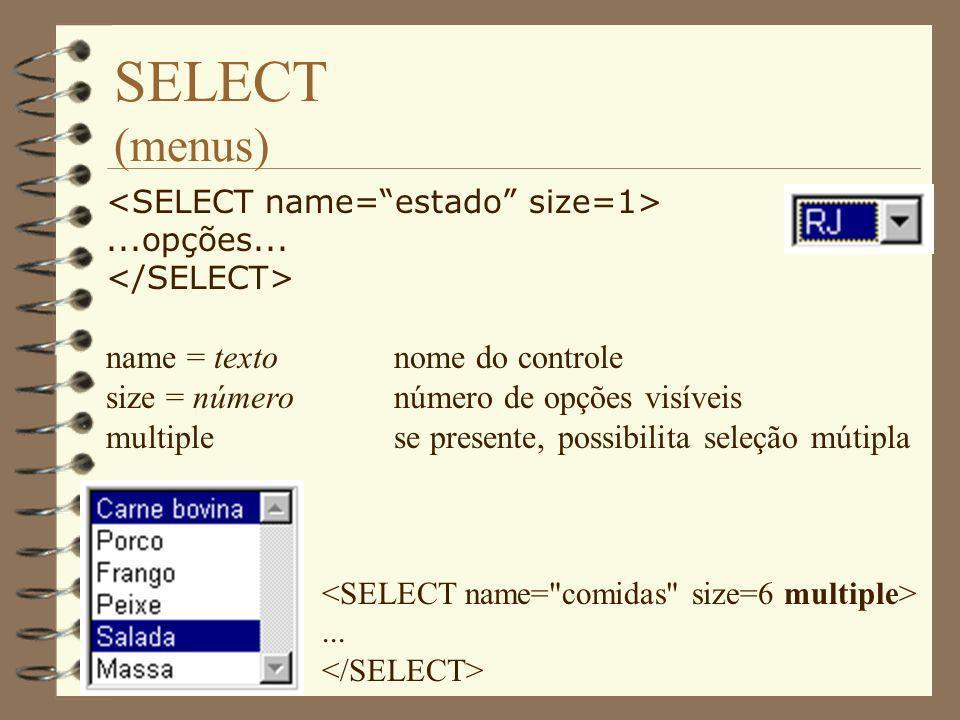 SELECT (menus) name = texto nome do controle