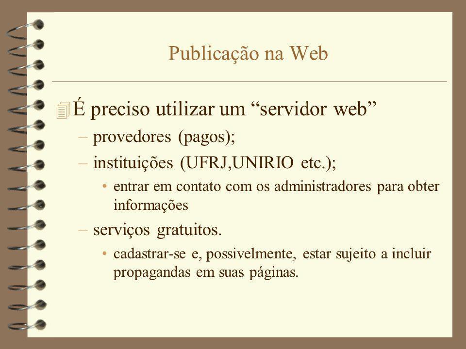 É preciso utilizar um servidor web