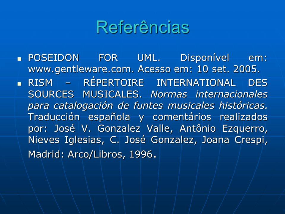 Referências POSEIDON FOR UML. Disponível em: www.gentleware.com. Acesso em: 10 set. 2005.