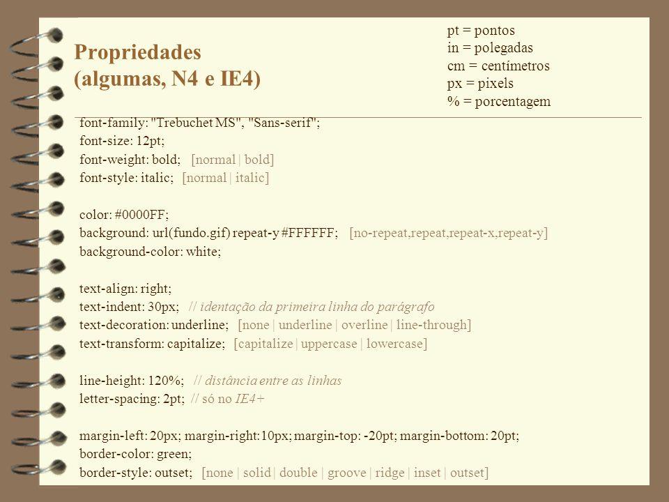 Propriedades (algumas, N4 e IE4)