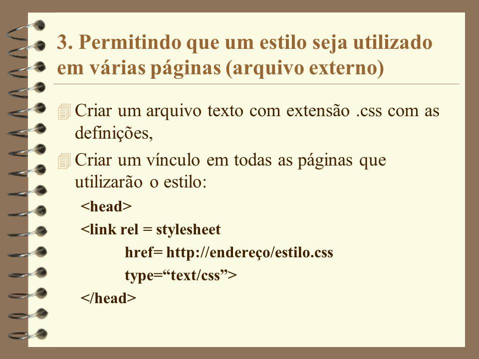 3. Permitindo que um estilo seja utilizado em várias páginas (arquivo externo)