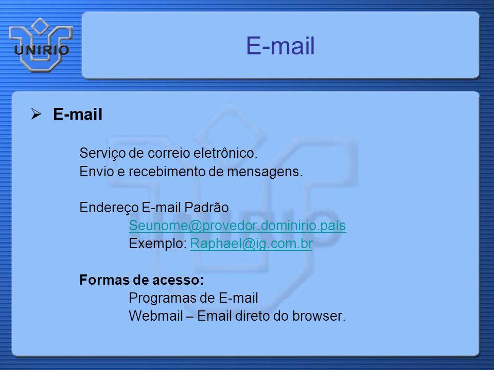 E-mail E-mail Serviço de correio eletrônico.