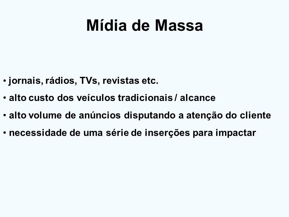 Mídia de Massa jornais, rádios, TVs, revistas etc.