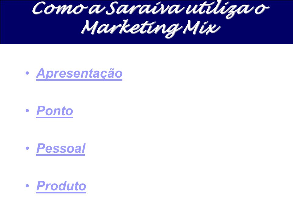 Como a Saraiva utiliza o Marketing Mix