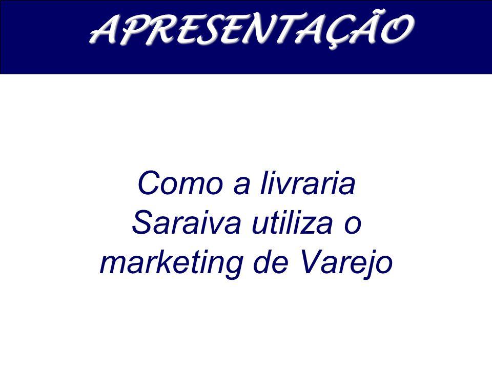 Como a livraria Saraiva utiliza o marketing de Varejo