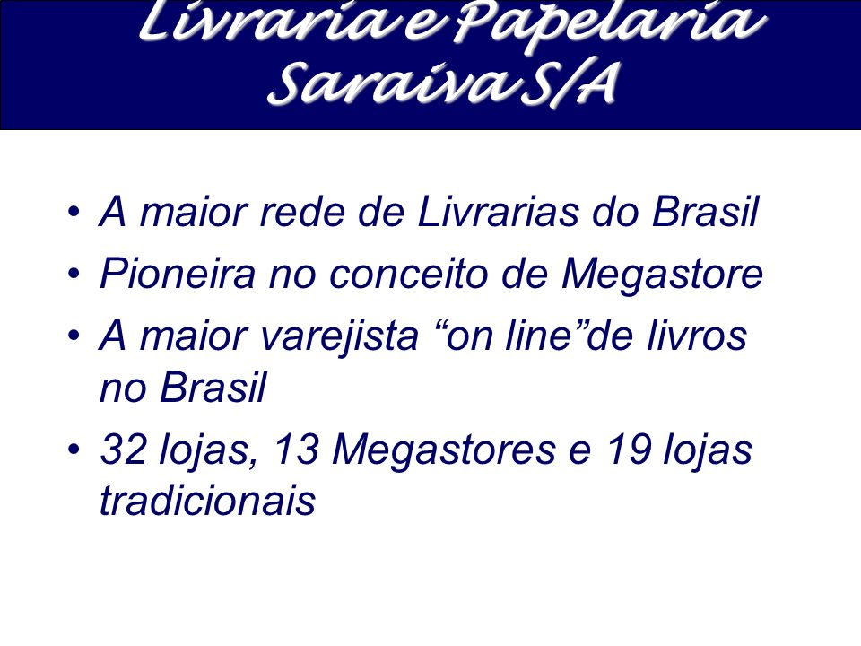 Livraria e Papelaria Saraiva S/A