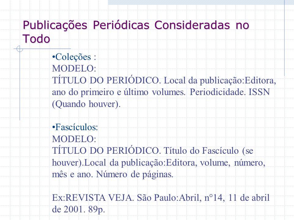 Publicações Periódicas Consideradas no Todo
